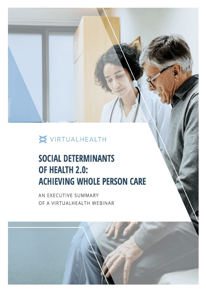 Social Determinants of Health 2.0: Achieving Whole Person Care